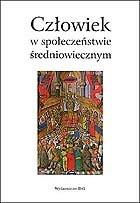 Okładka książki Człowiek w społeczeństwie średniowiecznym