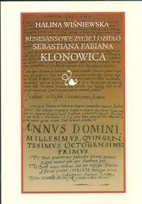 Okładka książki Renesansowe życie i dzieło Sebastiana Fabiana Klonowica