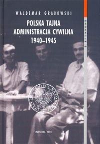 Okładka książki Polska Tajna Administracja Cywilna 1940 - 1945