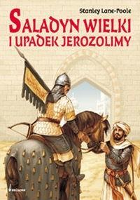 Okładka książki Saladyn Wielki i upadek Jerozolimy