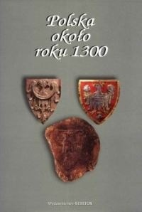 Okładka książki Polska około roku 1300