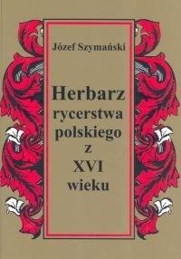 Okładka książki Herbarz rycerstwa polskiego z XVI wieku