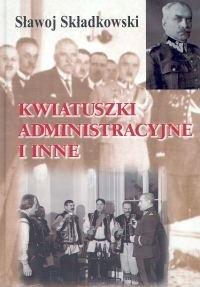 Okładka książki Kwiatuszki administracyjne i inne
