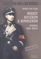 Między Hitlerem a Himmlerem generał Karl Wolff