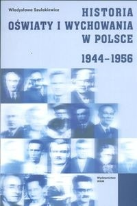 Okładka książki Historia oświaty i wychowania w Polsce 1944 - 1956