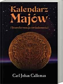 Okładka książki Kalendarz Majów i transformacja świadomości
