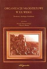 Okładka książki Organizacje młodzieżowe w XX wieku