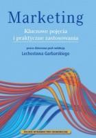 Marketing. Kluczowe pojęcia i praktyczne zastosowania