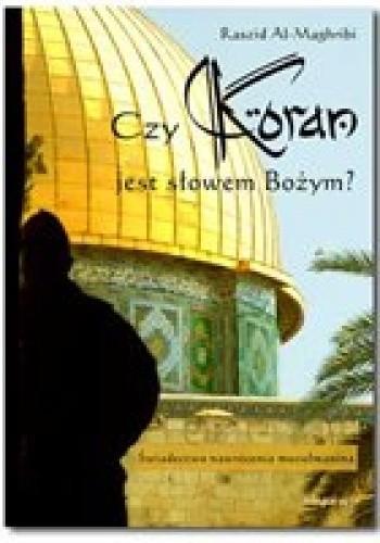 Okładka książki Czy Koran jest słowem Bożym? Świadectwo nawrócenia muzułmanina