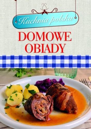 Domowe Obiady Kuchnia Polska Praca Zbiorowa 210070