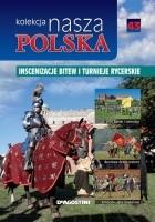 Nasza Polska kolekcja - Inscenizacje bitew i turnieje rycerskie