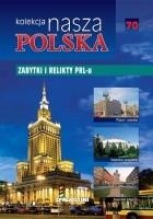 Nasza Polska kolekcja - Zabytki i relikty PRL-u