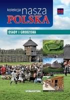 Nasza Polska kolekcja - Osady i grodziska