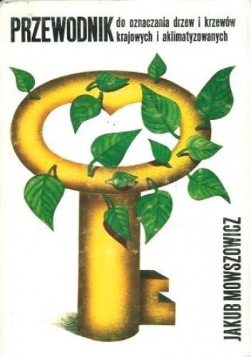 Okładka książki Przewodnik do oznaczania drzew i krzewów krajowych i aklimatyzowanych