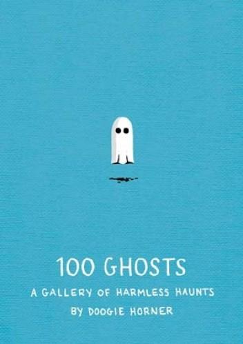 Okładka książki 100 Ghosts: A Gallery of Harmless Haunts