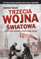 Trzecia wojna światowa. Tajny plan wyrwania Polski z rąk Stalina