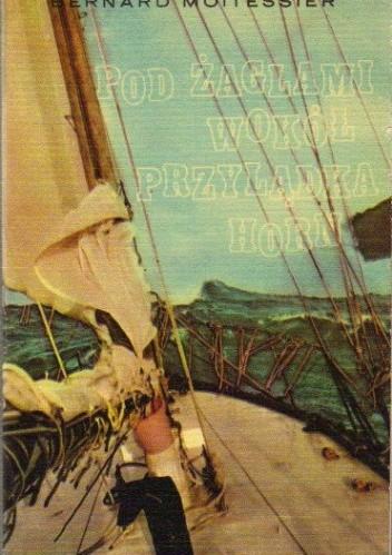 Okładka książki Pod żaglami wokół przylądka Horn