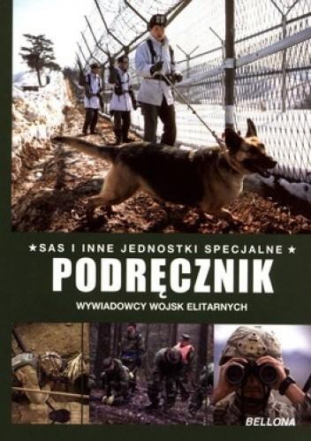 Okładka książki Podręcznik wywiadowcy wojsk elitarnych. SAS i inne jednostki specjalne