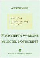Postscripta wybrane. Selected postscripts