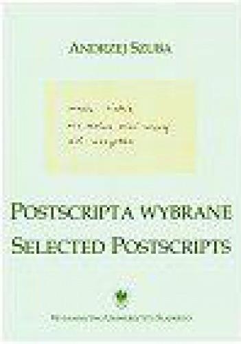 Okładka książki Postscripta wybrane. Selected postscripts