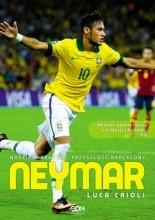 Okładka książki Neymar. Nadzieja Brazylii, przyszłość Barcelony