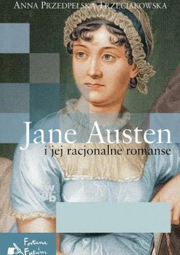 Okładka książki Jane Austen i jej racjonalne romanse