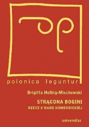 Okładka książki Strącona bogini Rzecz o Marii Komornickiej