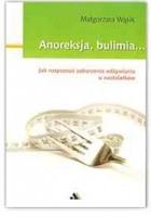 Anoreksja, bulimia... Jak rozpoznać zaburzenia odżywiania u nastolatków