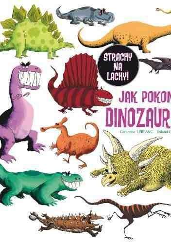 Okładka książki Jak pokonać dinozaury?