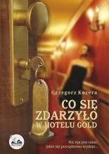 Okładka książki Co się zdarzyło w hotelu Gold
