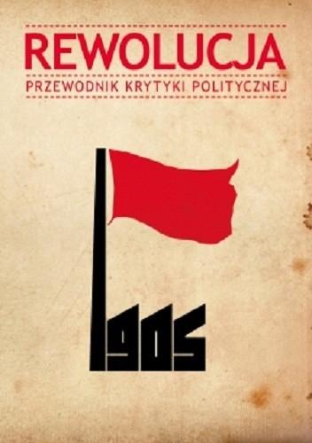 Okładka książki Rewolucja 1905. Przewodnik Krytyki Politycznej