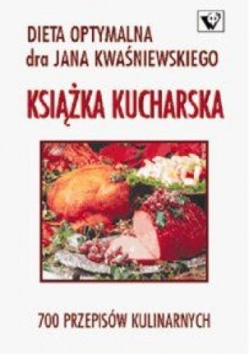 Dieta Optymalna Dra Jana Kwasniewskiego Ksiazka Kucharska Jan