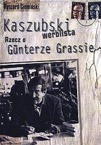 Okładka książki Kaszubski werblista. Rzecz o Günterze Grassie