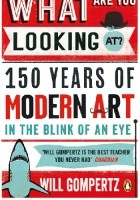 What are you looking at?  150 Years of Modern Art in the Blink of an Eye
