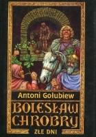 Bolesław Chrobry III: Złe dni tom 1