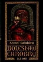 Bolesław Chrobry IV: Złe dni tom 2