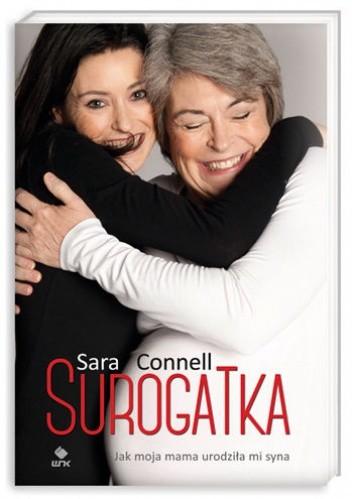 Okładka książki Surogatka. Jak moja mama urodziła mi syna