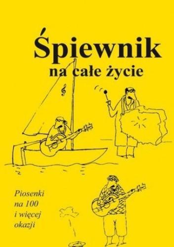 Okładka książki Śpiewnik na całe życie