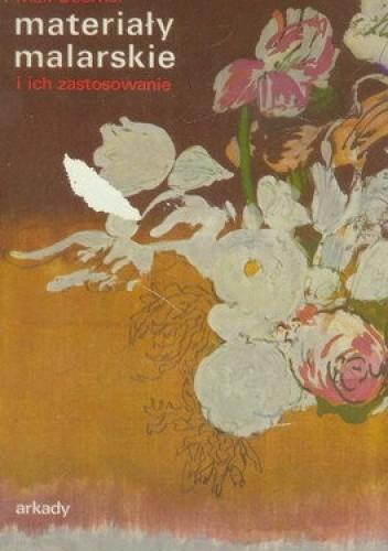 Okładka książki Materiały malarskie i ich zastosowanie