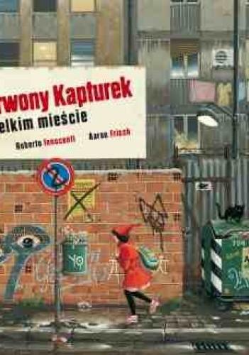 Okładka książki Czerwony Kapturek w wielkim mieście