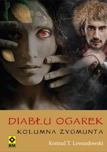 Okładka książki Diabłu ogarek. Kolumna Zygmunta