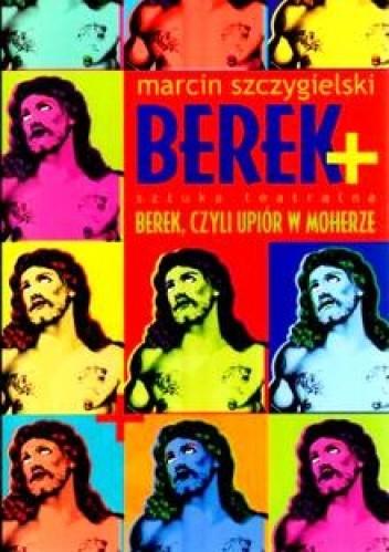 Okładka książki Berek + Berek, czyli upiór w moherze (sztuka teatralna)