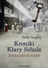 Kroniki Klary Schulz. Zniknięcie Sary - Nadia Szagdaj