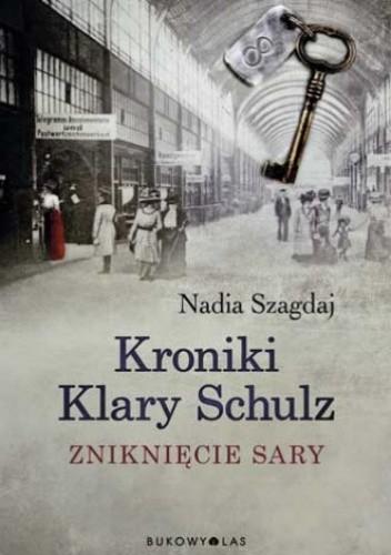 Okładka książki Kroniki Klary Schulz. Zniknięcie Sary