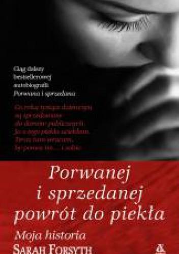 Okładka książki Porwanej i sprzedanej powrót do piekła