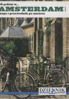 48 godzin w... Amsterdam. Mapa i przewodnik po mieście