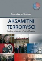 Aksamitni Terroryści. Narodowy bolszewizm w Federacji Rosyjskiej