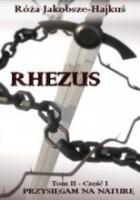 Rhezus, t.2, ks.1: Przysięgam na Naturę