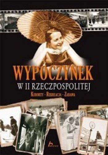 Okładka książki Wypoczynek w II Rzeczpospolitej