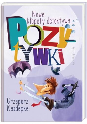 Okładka książki Nowe kłopoty detektywa Pozytywki
